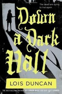 Lois Duncan - Down a Dark Hall
