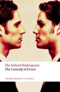 William Shakespeare - The Oxford Shakespeare: The Comedy of Errors