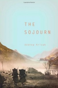 Andrew Krivak - The Sojourn