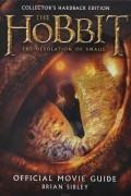 Брайан Сайбли - The Hobbit: The Desolation of Smaug: Official Movie Guide