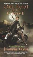 Jeaniene Frost - One Foot in the Grave: A Night Huntress Novel