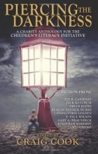 - Piercing the Darkness Anthology: A Charity Anthology for the  Children's Literacy Initiative