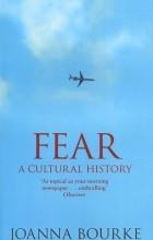 Joanna Bourke - Fear: A Cultural History