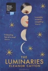 Eleanor Catton - The Luminaries
