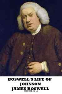 an accurate representation of johnson in james boswells the life of samuel johnson