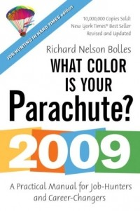 Ричард Боллс - What Color Is Your Parachute?: A Practical Manual for Job-Hunters and Career-Changers