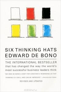 Эдвард Де Боно - Six Thinking Hats