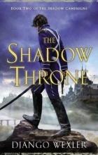 Django Wexler - The Shadow Throne