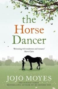 Jojo Moyes - The Horse Dancer