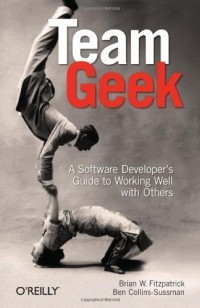 - Team Geek: A Software Developer's Guide to Working Well with Others