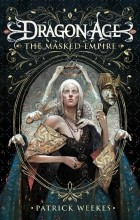 Patrick Weekes - Dragon Age: The Masked Empire