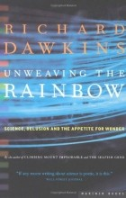 Richard Dawkins - Unweaving the Rainbow: Science, Delusion, and the Appetite for Wonder