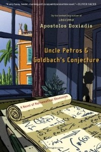 Apostolos K. Doxiadis - Uncle Petros and Goldbach's Conjecture: A Novel of Mathematical Obsession