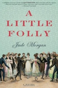 Jude Morgan - A Little Folly