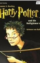 J. K. Rowling - Harry Potter und die Heiligtumer des Todes