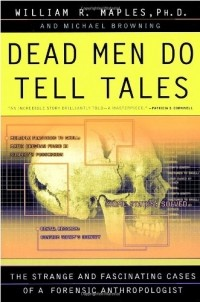 - Dead Men Do Tell Tales: The Strange and Fascinating Cases of a Forensic Anthropologist