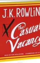 Джоан Роулинг - The Casual Vacancy (аудиокнига на 15 CD)