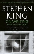 Stephen King - On Writing: A Memoir of the Craft