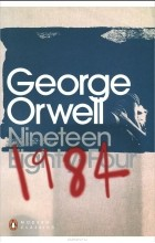 George Orwell - Nineteen Eighty Four