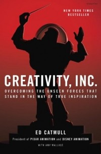 - Creativity, Inc.: Overcoming the Unseen Forces That Stand in the Way of True Inspiration