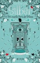 Kerstin Gier - Silber: Das zweite Buch der Träume