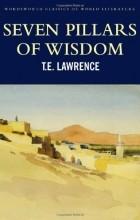 Томас Эдвард Лоуренс - Seven Pillars of Wisdom