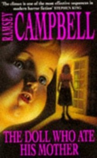 Ramsey Campbell - The Doll Who Ate His Mother