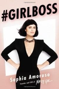 Sophia Amoruso - #Girlboss