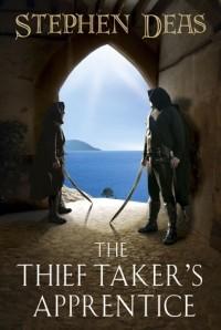 Stephen Deas - The Thief-Taker's Apprentice