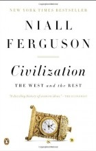 Niall Ferguson - Civilization: The West and the Rest