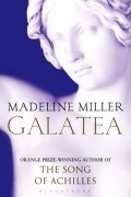 Madeline Miller - Galatea