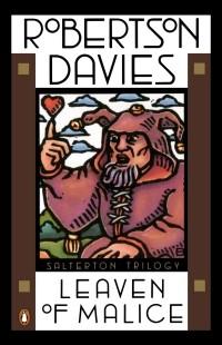 Robertson Davies - Leaven of Malice