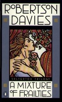 Robertson Davies - A Mixture of Frailties