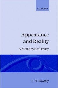 appearance and reality a metaphysical essay Appearance and reality: a metaphysical essay hardcover books- buy appearance and reality: a metaphysical essay books online at lowest price with rating & reviews , free shipping, cod.