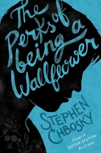 Стивен Чбоски - The Perks of Being a Wallflower