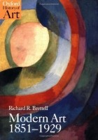 Richard Brettell - Modern Art 1851-1929: Capitalism and Representation