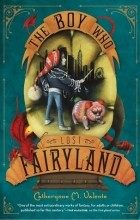Catherynne M. Valente - The Boy Who Lost Fairyland