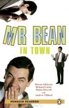 Роуэн Аткинсон, Ричард Кертис, Робин Дрисколл, Andrew Clifford - PR2   Mr Bean in Town