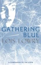 Lois Lowry - Gathering Blue