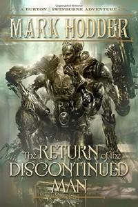 Марк Ходдер - The Return of the Discontinued Man