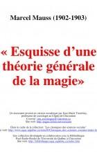 Marcel Mauss - Esquisse d'une théorie générale de la magie