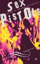 """Фред и Джуди Верморел - """"Sex Pistols"""". Подлинная история"""