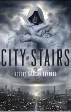 Robert Jackson Bennett - City of Stairs