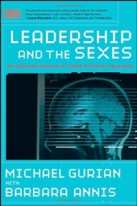 - Leadership and the Sexes: Using Gender Science to Create Success in Business