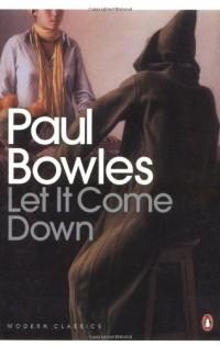 Paul Bowles - Let It Come Down