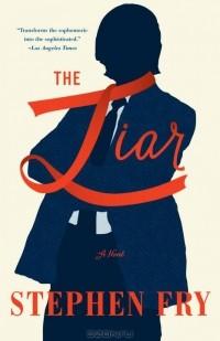 Стивен Фрай - The Liar