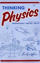 Lewis Carroll Epstein - Thinking Physics: Understandable Practical Reality