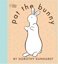 Dorothy Kunhardt - Pat the Bunny