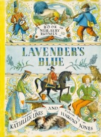 - Lavender's Blue: A Book of Nursery Rhymes