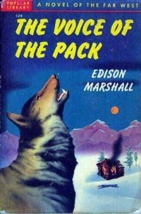 Edison Marshall - The Voice of the Pack